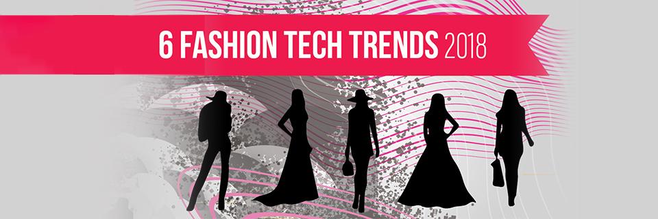 6 Technologies Transforming Fashion Retail in 2018