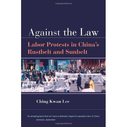 Against the Law: Labor Protests in China's Rustbelt and Sunbelt