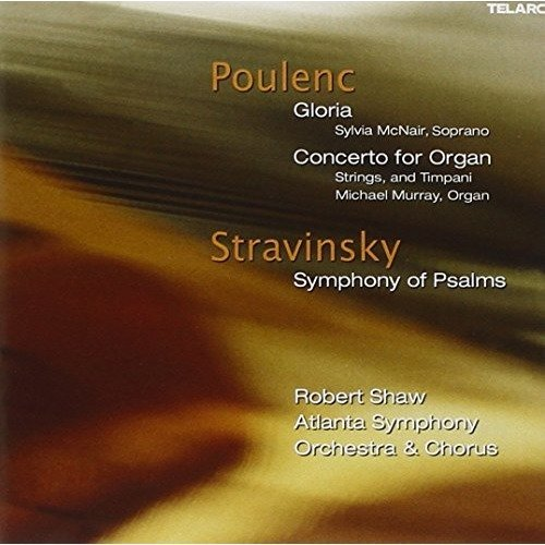 Atlantic Symphony Orchestra and Robert Shaw - Poulenc: Gloria; Concerto for Organ; Stravinsky: Symphony of Psalms [CD]
