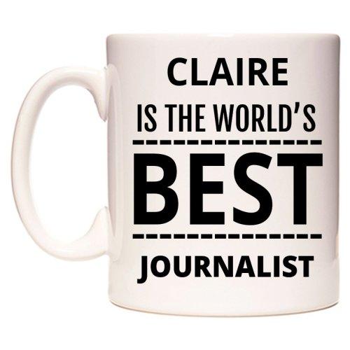 CLAIRE Is The World's BEST Journalist Mug