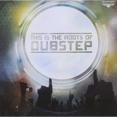 This is the Roots of Dubstep Vol. 1 [CD]