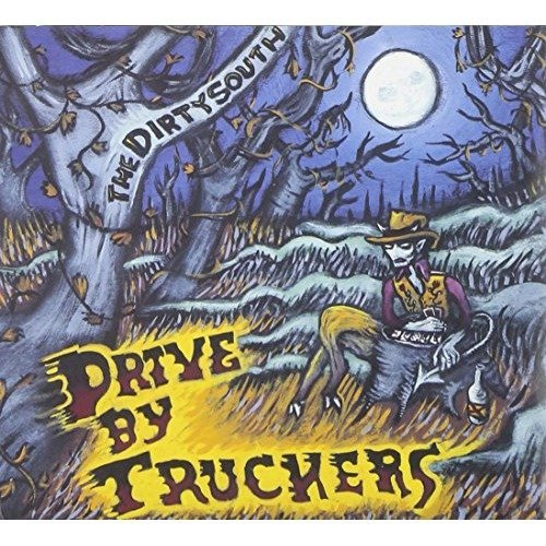 Drive-by Truckers - the Dirty South [CD]