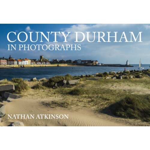 County Durham in Photographs by Atkinson & Nathan