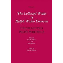 Collected Works of Ralph Waldo Emerson, Volume X: Uncollected Prose Writings: Uncollected Prose Writings: Addresses, Essays, and Reviews: 10 - Used