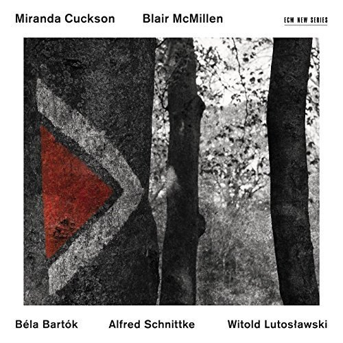 Miranda Cuckson and Blair Mcmillen - Bartok, Schnittke, Lutoslawski - Music for Violin and Piano [CD]