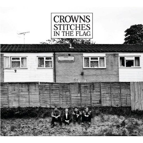 Crowns - Stitches in the Flag [CD]