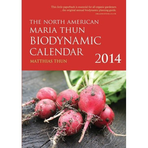 The North American Maria Thun Biodynamic Calendar 2014: 2014 (Biodynamic Sowing and Planting)