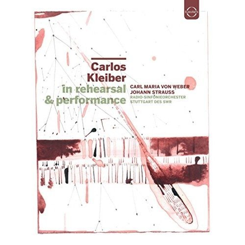 Carlos Kleiber in Rehearsal and Performanc
