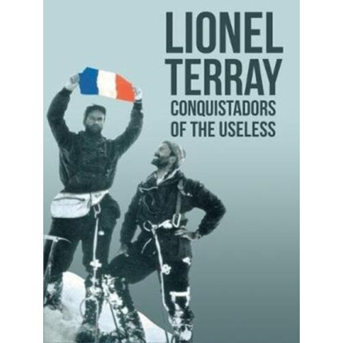Conquistadors of the Useless by Terray & LionelRoberts & David