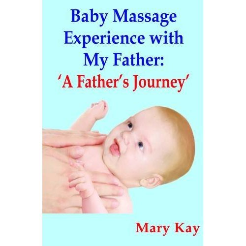 Baby Massage Experience with My Father: A Father's Journey (Parenting Book): 1