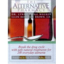 Secrets of the Alternative Pharmacy: Break the Drug Cycle with Safe, Natural Alternative Treatments for over 200 Common Health Conditions - Used