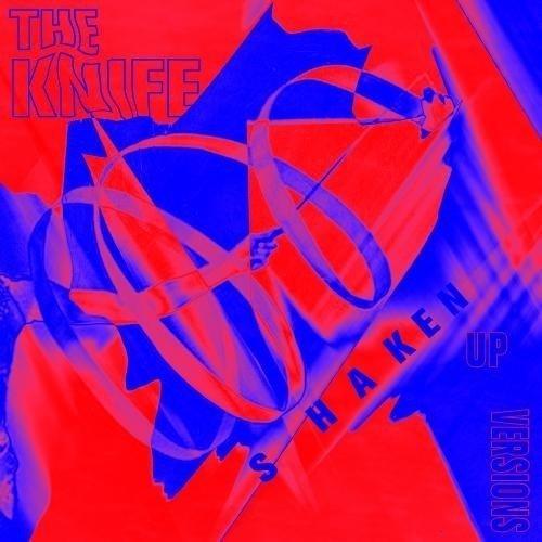 The Knife - Shaken-up Versions [CD]