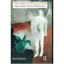 The Inner World Outside: Object Relations and Psychodrama (Routledge Mental Health Classic Editions) - Used