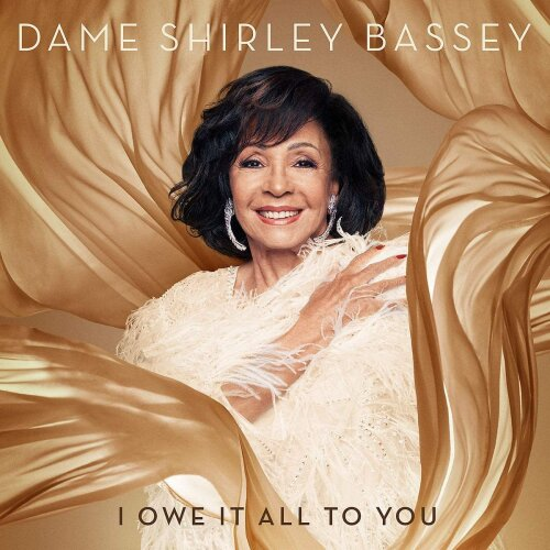 Dame Shirley Bassey - I Owe It All To You [CD]