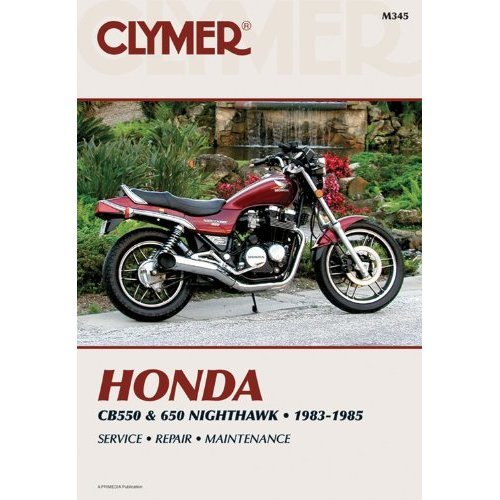 Honda CB550 and 650 1983-85: Clymer Workshop Manual (Clymer Motorcycle)