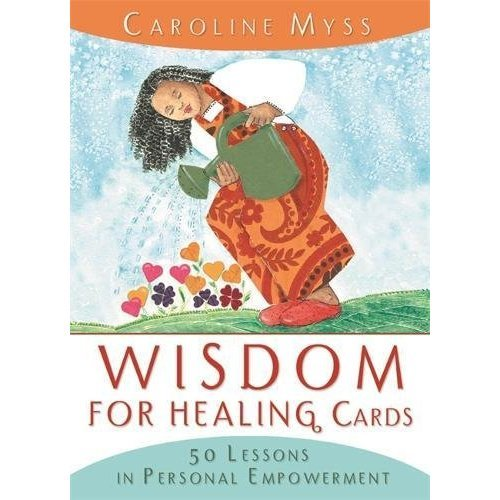 Wisdom For Healing Cards: Nurturing Guidance For The Energy Worker: 50 Lessons in Personal Empowerment