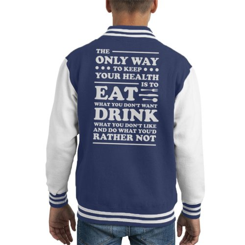 The Only Way To Keep Your Health Mark Twain Quote Kid's Varsity Jacket