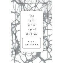 The Lyric in the Age of the Brain by Skillman & Nikki - Used