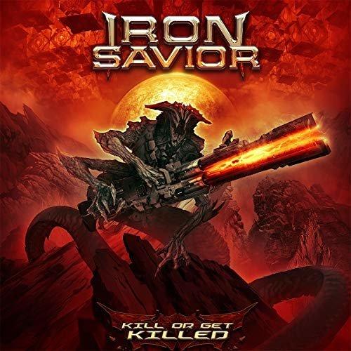 IRON SAVIOR - KILL OR GET KILLED [CD]
