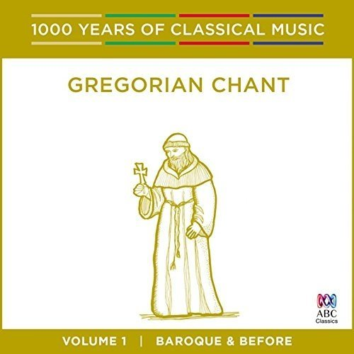 Neil Mcewan Singers of St Laurence - Gregorian Chant - Baroque and Before: 1000 Years of Classical Music Vol. 1 [CD]
