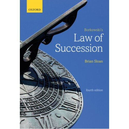 Borkowskis Law of Succession by Sloan & Brian College Lecturer in Law & Robinson College & Universit