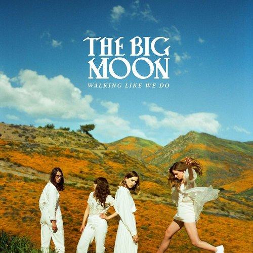 The Big Moon - Walking Like We Do [CD]