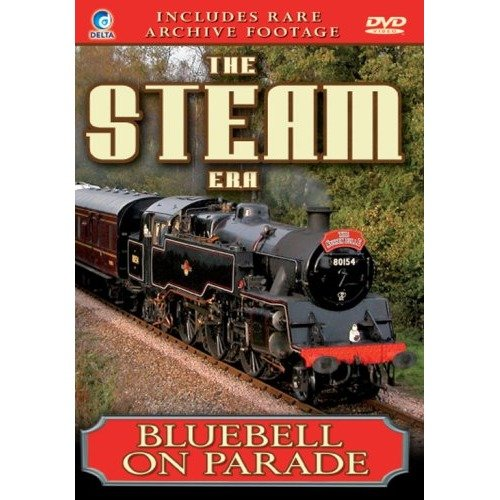 The Steam Era - Bluebell on Parade [dvd]