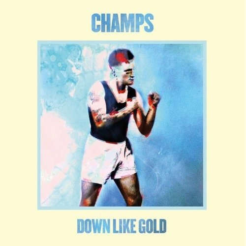 Champs - Down Like Gold [CD]
