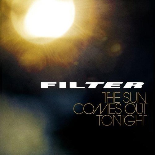 Filter - The Sun Comes Out Tonight [CD]
