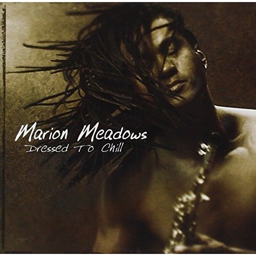 Marion Meadows - Dressed to Chill [CD]