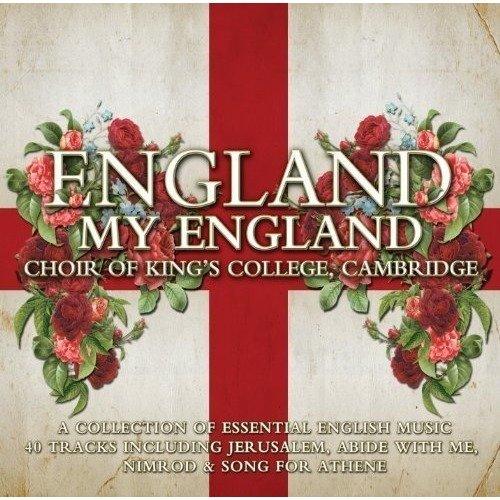Cambridge Choir of Kings College - England My England [CD]