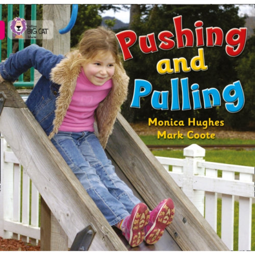 Pushing and Pulling: Band 01A/Pink A (Collins Big Cat) (Paperback)