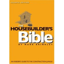The Housebuilder's Bible: An Insider's Guide to the Construction Jungle, 7th Edition