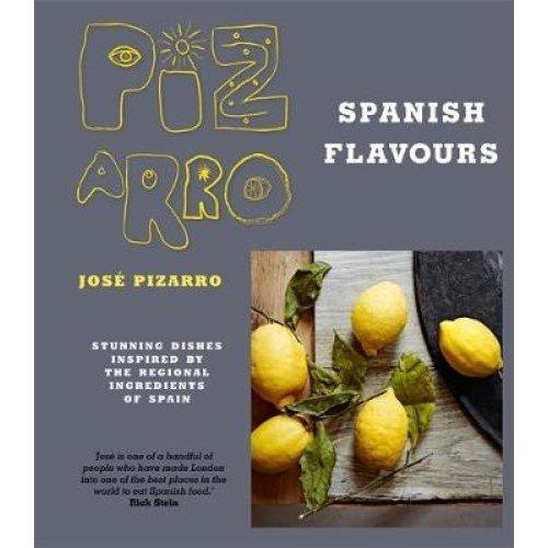 Jose Pizarro's Spanish Flavours