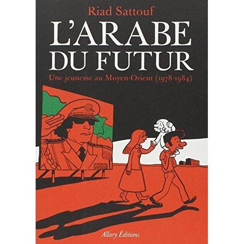 L'Arabe du futur 1: Une jeunesse au Moyen-Orient (1978-1984)