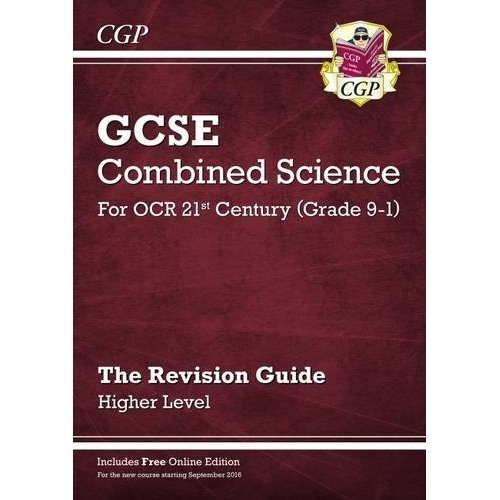 New Grade 9-1 GCSE Combined Science: OCR 21st Century Revision Guide with Online Edition - Higher (CGP GCSE Combined Science 9-1 Revision)