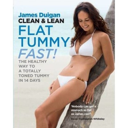 Clean & Lean Flat Tummy Fast! by James Duigan