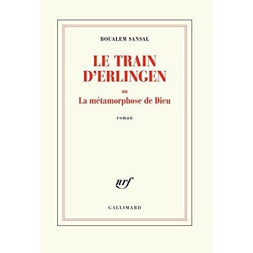 Le train d'Erlingen ou La metamorphose de Dieu: Roman