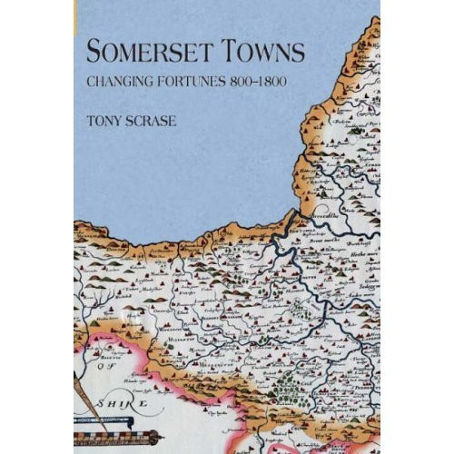 Somerset Towns: Changing Fortunes AD 800-1800 (Archive Photographs)