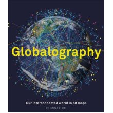 Globalography: Our Interconnected World Revealed in 50 Maps - Used