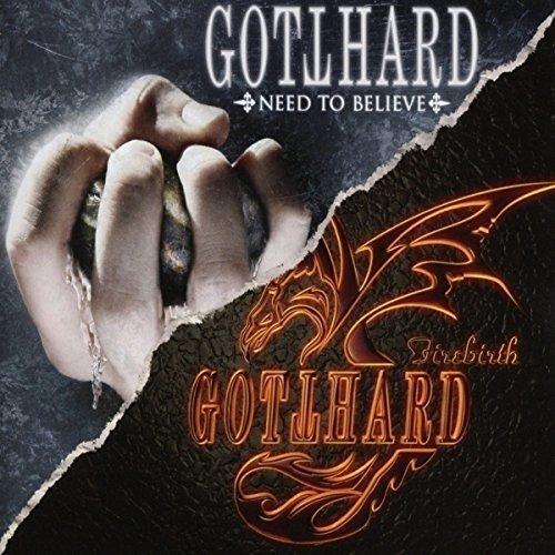 Gotthard - Need To Believe/Firebirth [CD]