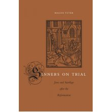 Sinners on Trial  Jews and Sacrilege after the Reformation by Magda Teter - Used