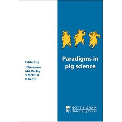 Paradigms in Pig Science: 62 (University of Nottingham Easter School)
