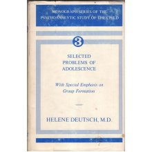 Selected Problems of Adolescence: With Special Emphasis on Group Formation , Helene Deutsch - Used