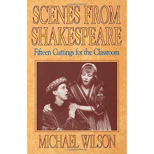 Scenes from Shakespeare: Fifteen Cuttings for the Classroom