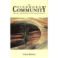 The Findhorn Community: Creating a Human Identity for the 21st Century - Used
