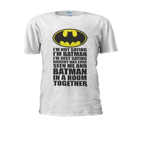 I'm Not Saying I'm Batman In A Room Novelty Forest Men Women Unisex Top T Shirt