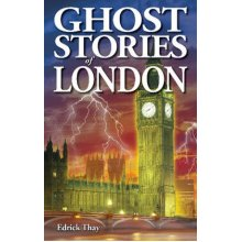 Ghost Stories of London by Edrick Thay - Used