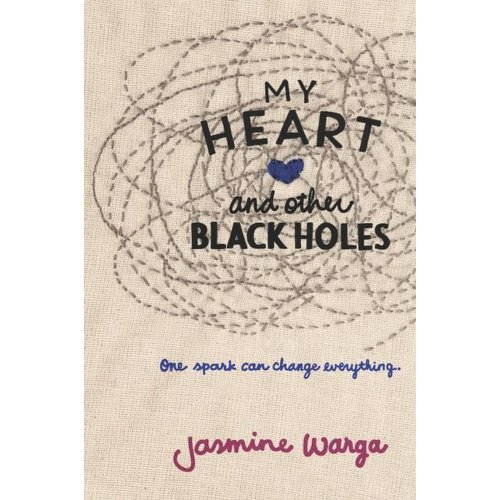 My Heart and Other Black Holes [Paperback] [May 31, 2016] Warga, Jasmine