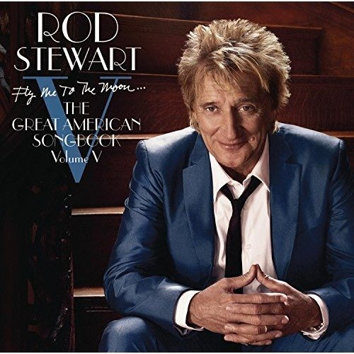 Rod Stewart - Fly Me to the Moon... the Great American Songbook Volume V [CD]